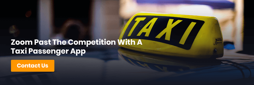 Zoom Past The Competition With A Taxi Passenger App