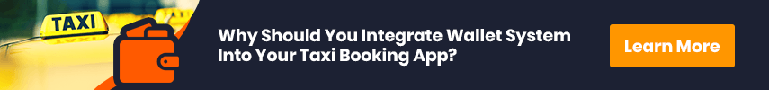Why Should You Integrate Wallet System Into Your Taxi Booking App?
