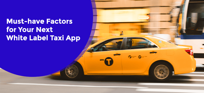 factors-for-white-label-taxi-app