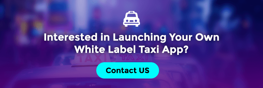 Launch Your Own White Label Taxi App